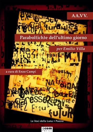 parabol(ich)e dell'ultimo giorno per Emilio Villa